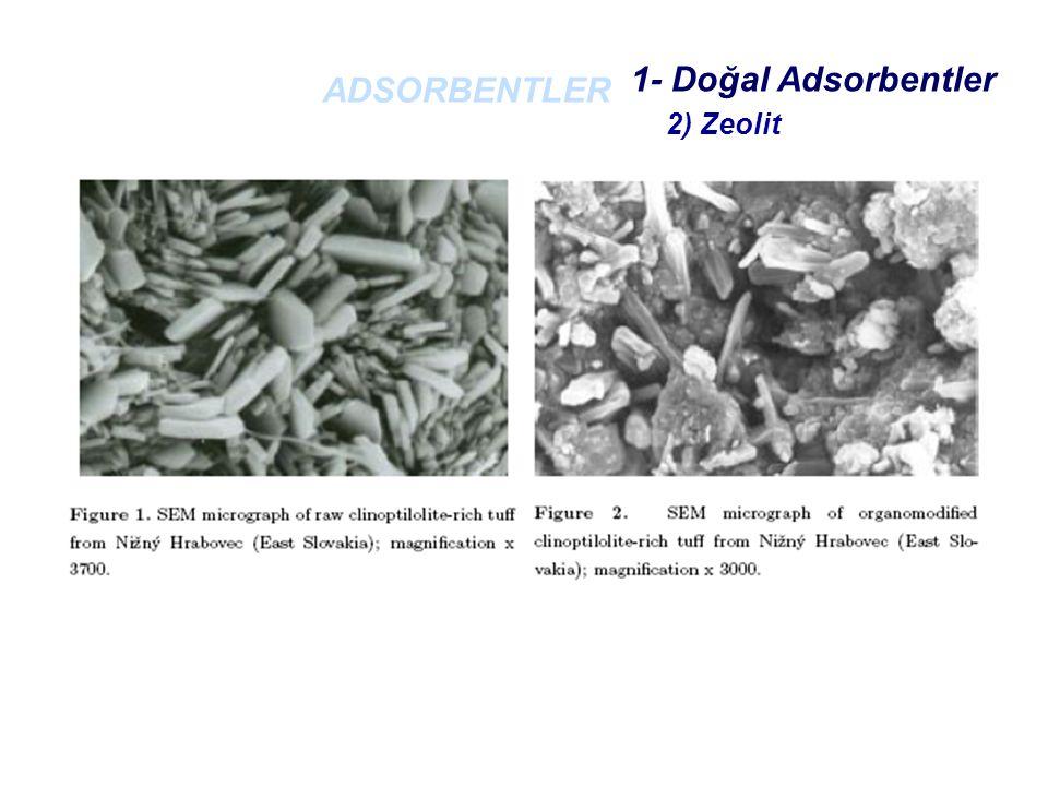 ADSORBENTLER 1- Doğal Adsorbentler 2) Zeolit