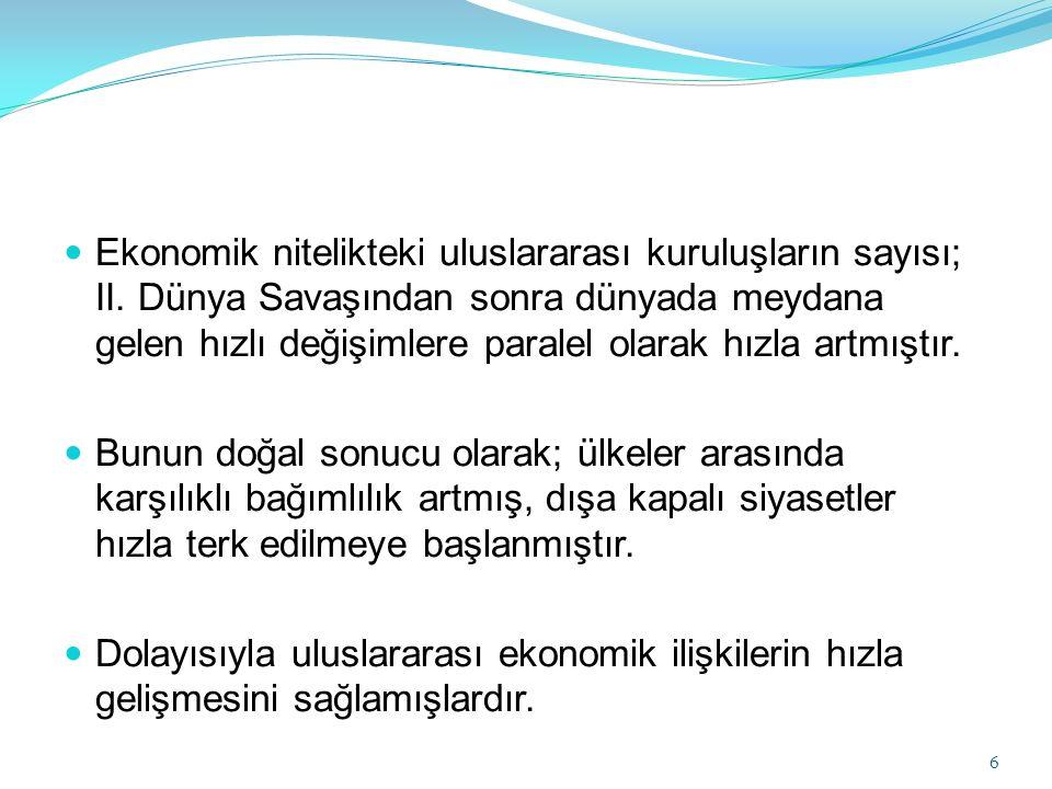Ekonomik nitelikteki uluslararası kuruluşların sayısı; II.
