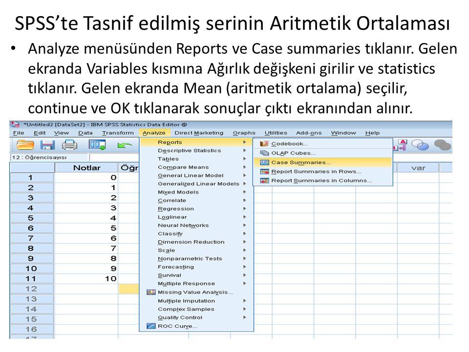 Analyze menüsünden Reports ve Case summaries tıklanır. Gelen ekranda Variables kısmına Ağırlık değişkeni girilir ve statistics tıklanır. Gelen ekranda