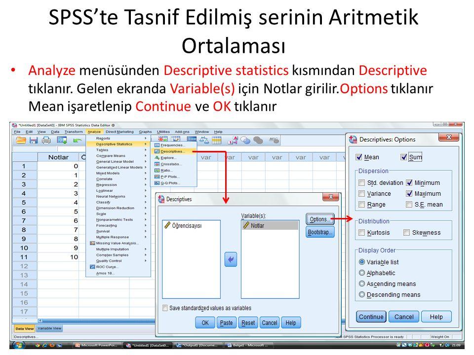 Analyze menüsünden Descriptive statistics kısmından Descriptive tıklanır. Gelen ekranda Variable(s) için Notlar girilir.Options tıklanır Mean işaretle