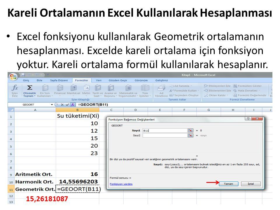 Excel fonksiyonu kullanılarak Geometrik ortalamanın hesaplanması. Excelde kareli ortalama için fonksiyon yoktur. Kareli ortalama formül kullanılarak h