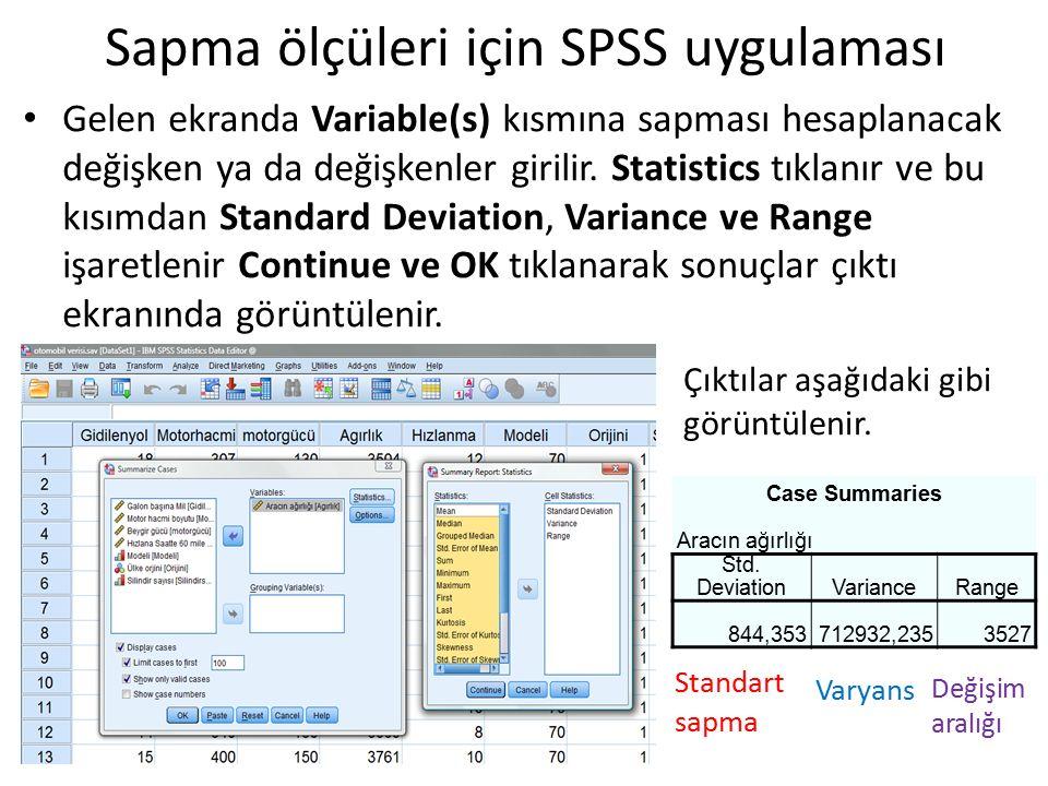Gelen ekranda Variable(s) kısmına sapması hesaplanacak değişken ya da değişkenler girilir. Statistics tıklanır ve bu kısımdan Standard Deviation, Vari