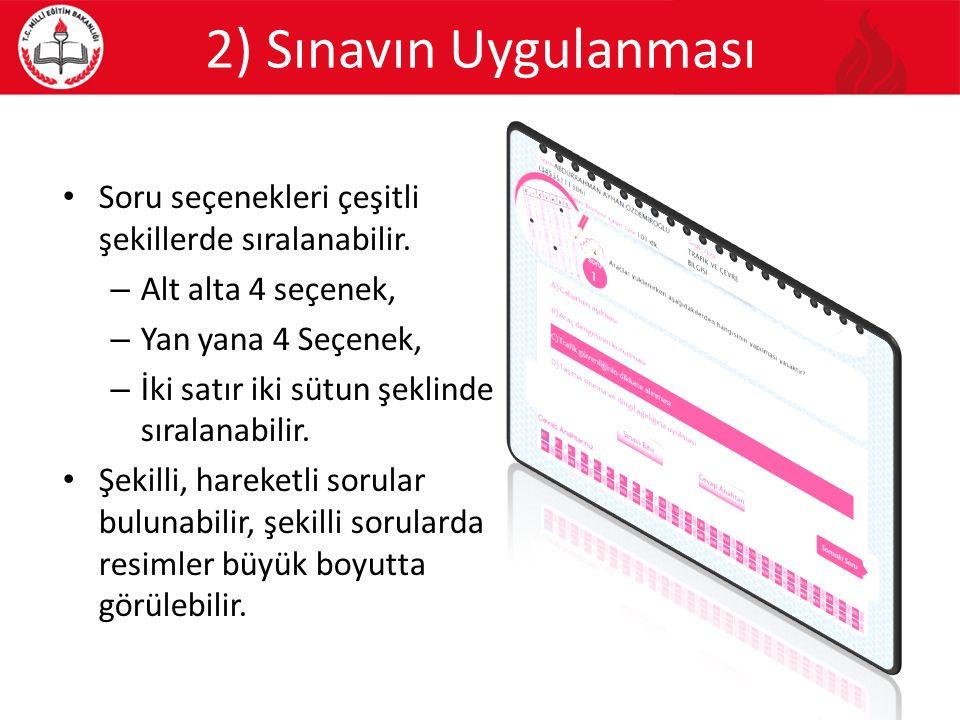 2) Sınavın Uygulanması Soru seçenekleri çeşitli şekillerde sıralanabilir. – Alt alta 4 seçenek, – Yan yana 4 Seçenek, – İki satır iki sütun şeklinde s