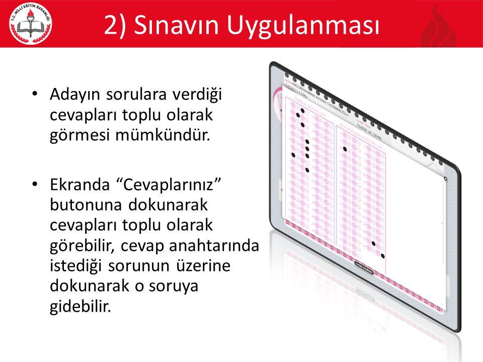 """2) Sınavın Uygulanması Adayın sorulara verdiği cevapları toplu olarak görmesi mümkündür. Ekranda """"Cevaplarınız"""" butonuna dokunarak cevapları toplu ola"""