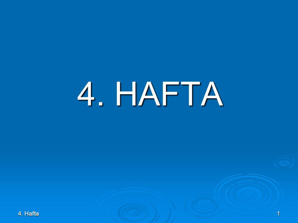 4. Hafta1 4. HAFTA