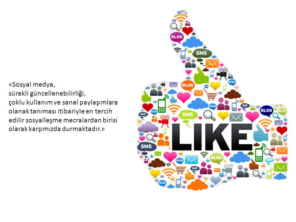 «Sosyal medya, sürekli güncellenebilirliği, çoklu kullanım ve sanal paylaşımlara olanak tanıması itibariyle en tercih edilir sosyalleşme mecralardan birisi olarak karşımızda durmaktadır.»