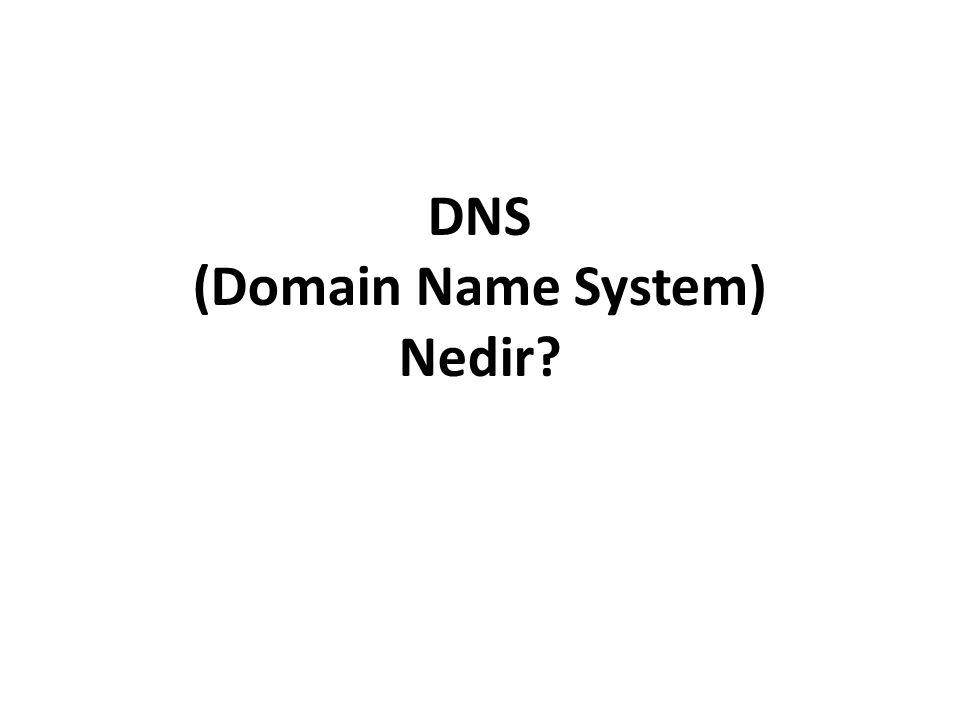 DNS (Domain Name System) Nedir?