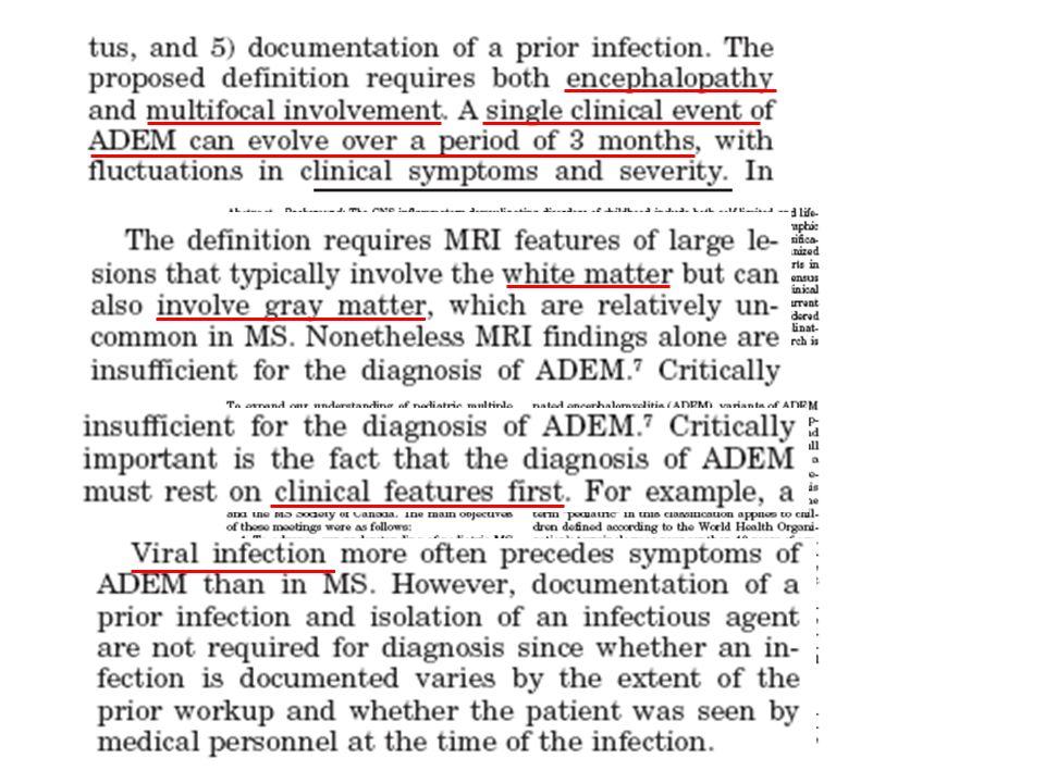 ADEM hastalarında kanda saptanabilen spesifik bir bulgu yoktur.