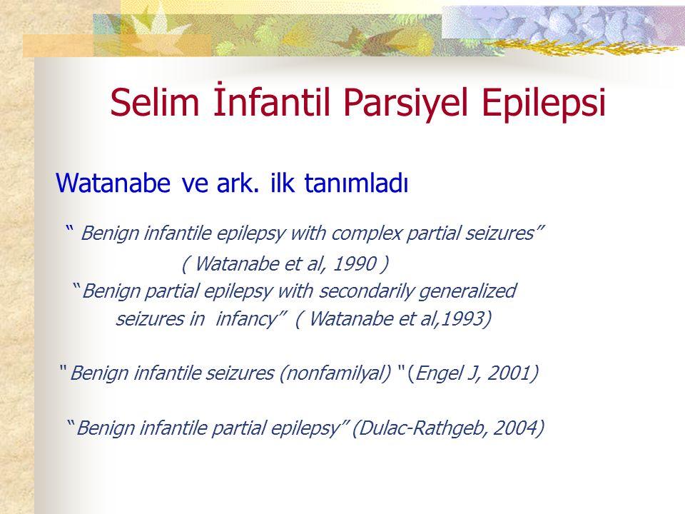 Selim İnfantil Parsiyel Epilepsi Watanabe ve ark.
