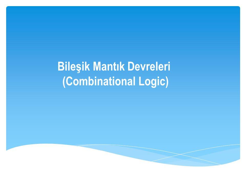 Bileşik Mantık Devreleri (Combinational Logic)