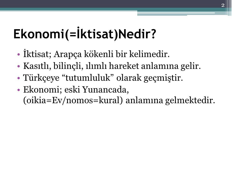 """Ekonomi(=İktisat)Nedir? İktisat; Arapça kökenli bir kelimedir. Kasıtlı, bilinçli, ılımlı hareket anlamına gelir. Türkçeye """"tutumluluk"""" olarak geçmişti"""