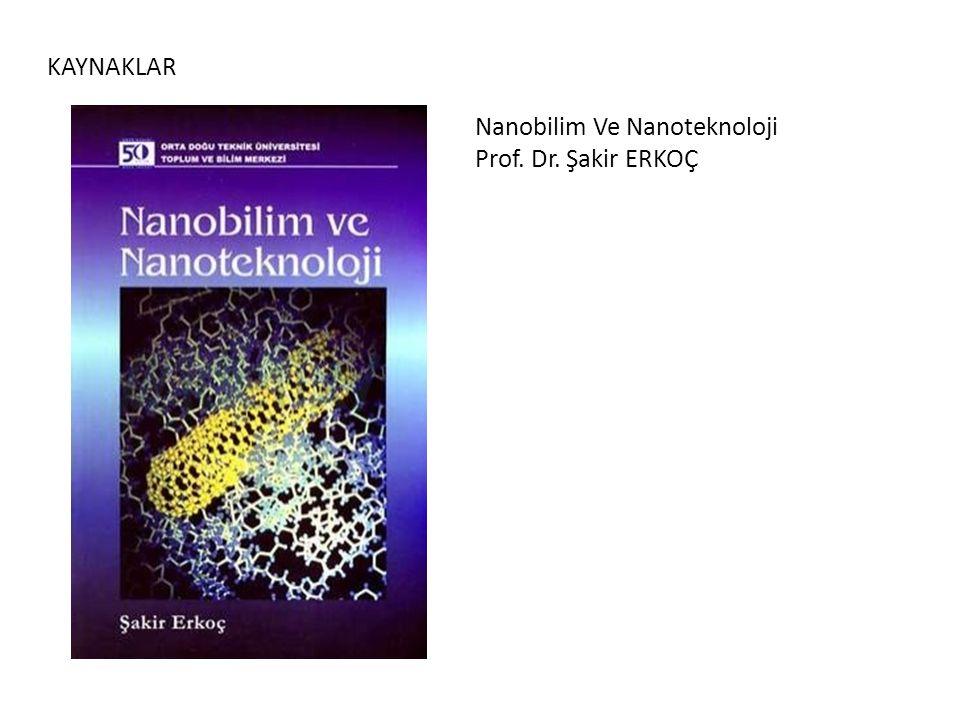 KAYNAKLAR Nanobilim Ve Nanoteknoloji Prof. Dr. Şakir ERKOÇ