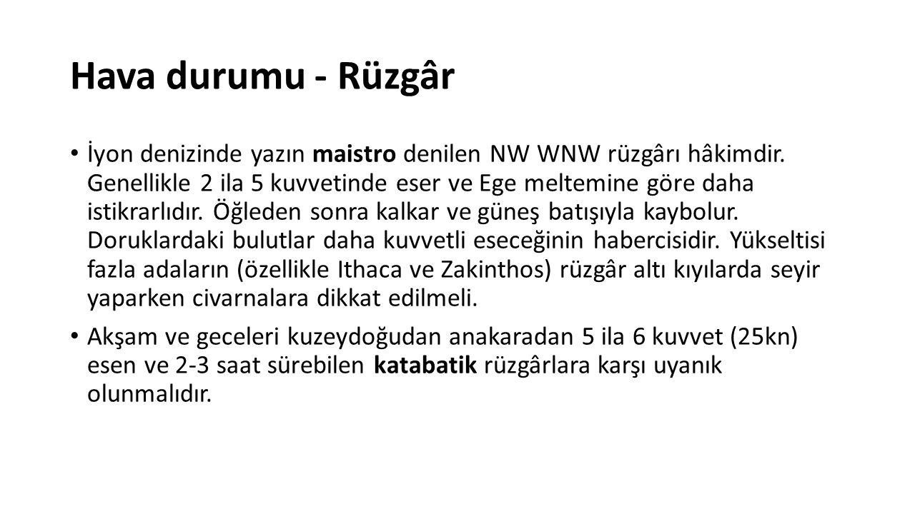 Hava durumu - Rüzgâr İyon denizinde yazın maistro denilen NW WNW rüzgârı hâkimdir.