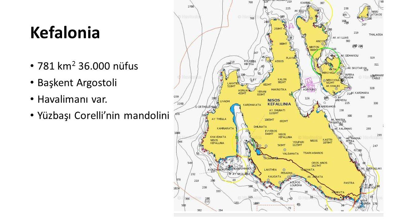 Kefalonia 781 km 2 36.000 nüfus Başkent Argostoli Havalimanı var. Yüzbaşı Corelli'nin mandolini
