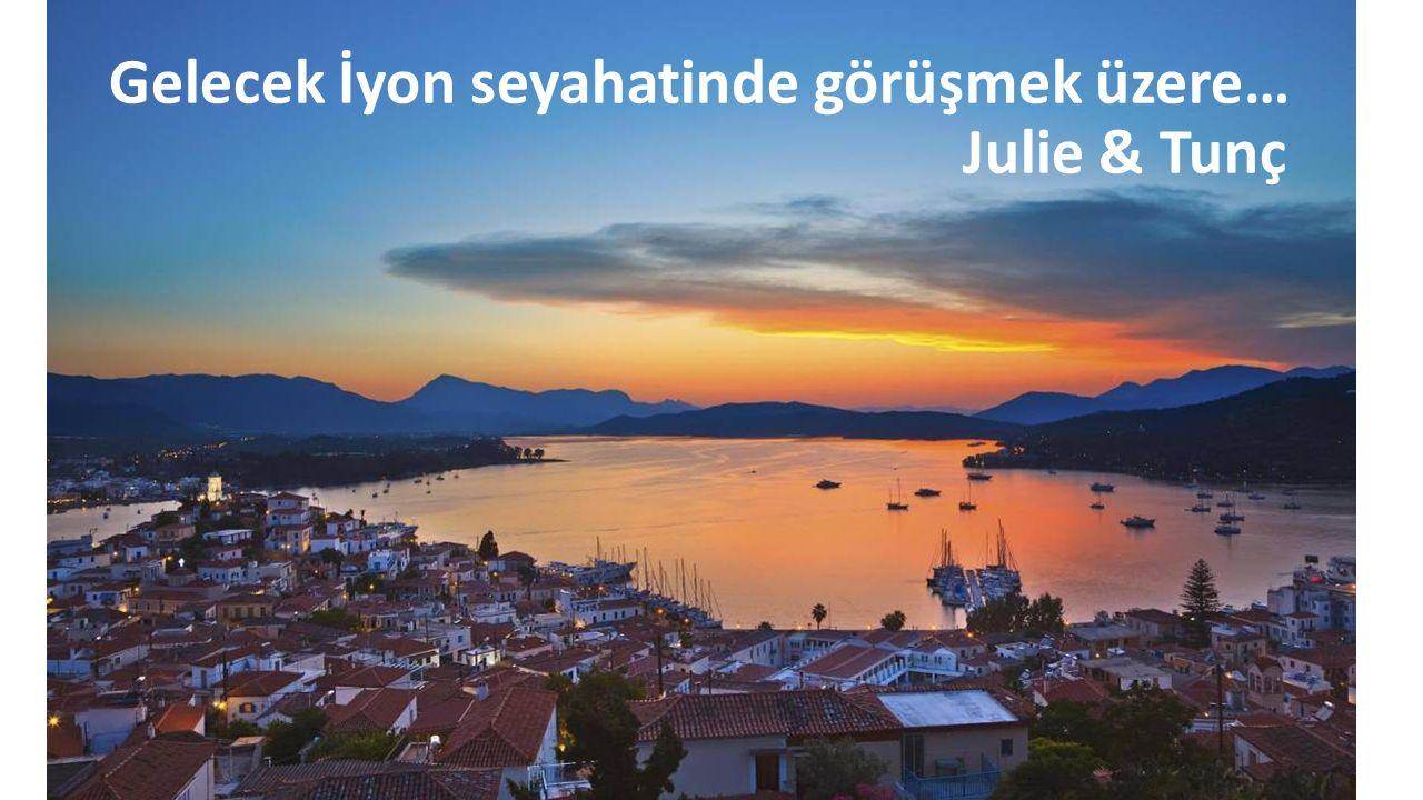 Gelecek İyon seyahatinde görüşmek üzere… Julie & Tunç