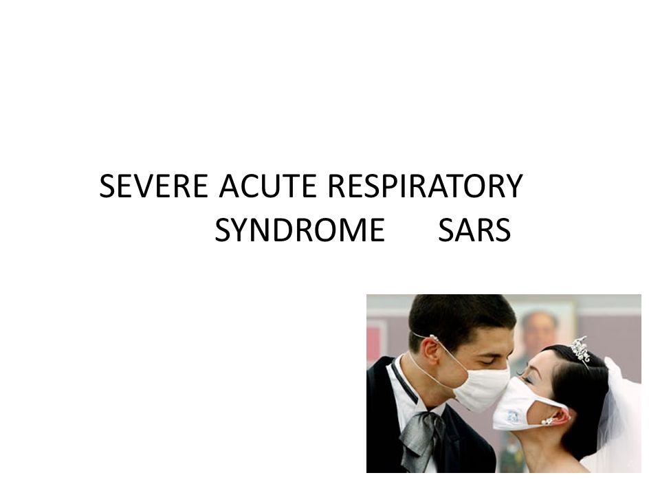 SEVERE ACUTE RESPIRATORY SYNDROME SARS