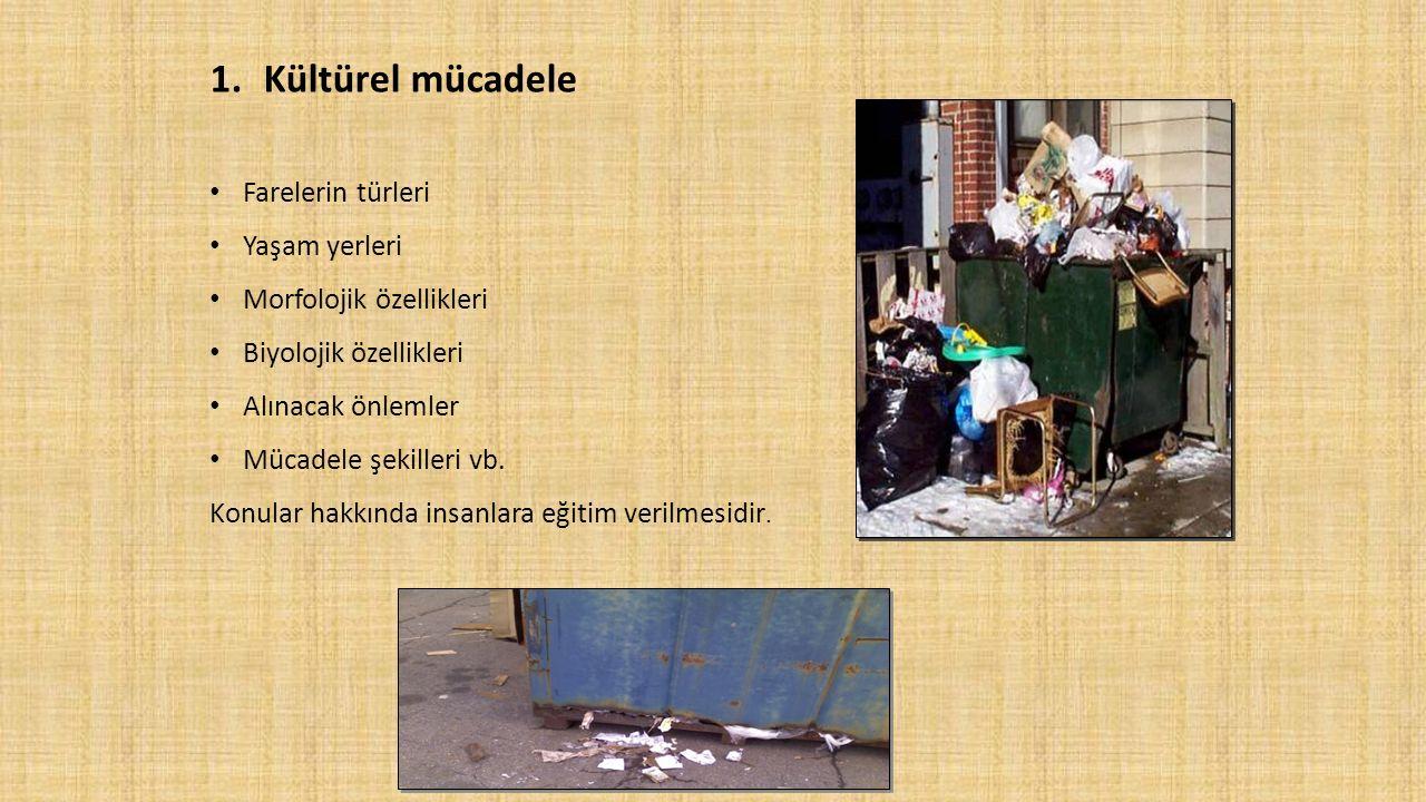 1.Kültürel mücadele Farelerin türleri Yaşam yerleri Morfolojik özellikleri Biyolojik özellikleri Alınacak önlemler Mücadele şekilleri vb. Konular hakk
