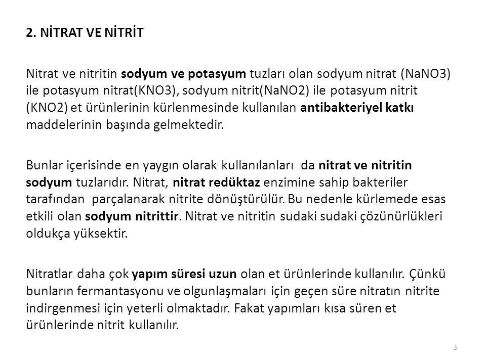2. NİTRAT VE NİTRİT Nitrat ve nitritin sodyum ve potasyum tuzları olan sodyum nitrat (NaNO3) ile potasyum nitrat(KNO3), sodyum nitrit(NaNO2) ile potas