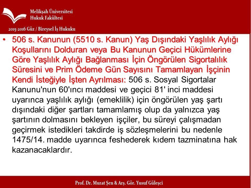 506 s. Kanunun (5510 s. Kanun) Yaş Dışındaki Yaşlılık Aylığı Koşullarını Dolduran veya Bu Kanunun Geçici Hükümlerine Göre Yaşlılık Aylığı Bağlanması İ