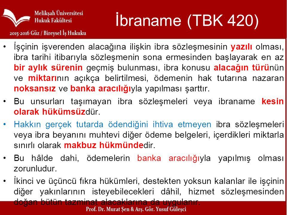 İbraname (TBK 420) İşçinin işverenden alacağına ilişkin ibra sözleşmesinin yazılı olması, ibra tarihi itibarıyla sözleşmenin sona ermesinden başlayara