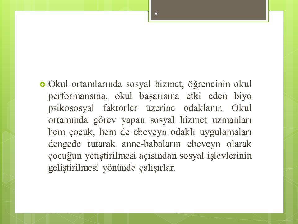 Türkiye'de Okul Sosyal Hizmeti  Ülkemizde okul ortamlarında sosyal hizmet uygulamaları ile ilgili çabalar olmuştur.