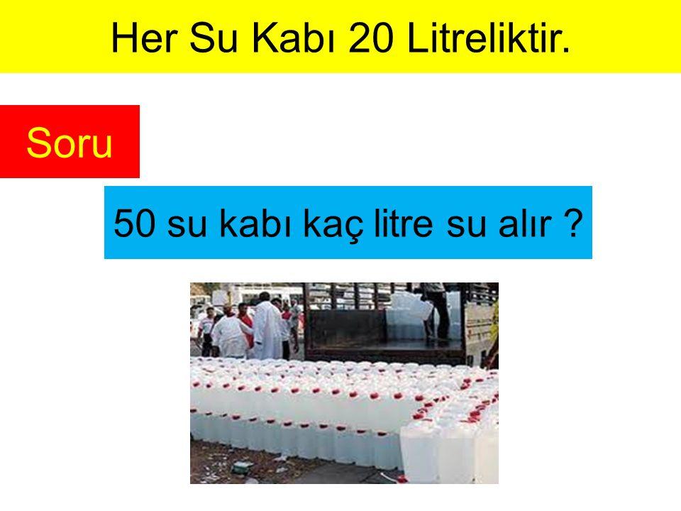 50 su kabı kaç litre su alır ? Soru