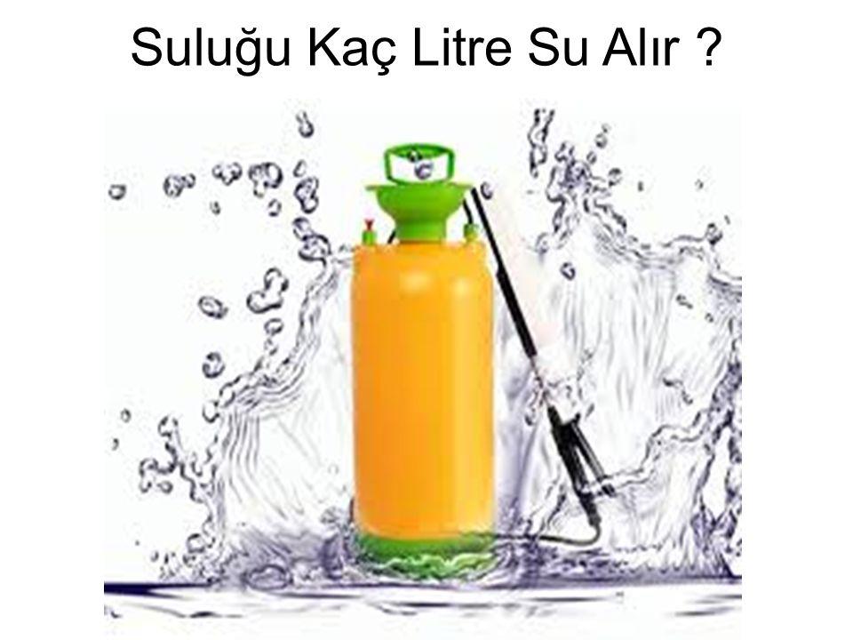 Suluğu Kaç Litre Su Alır ?