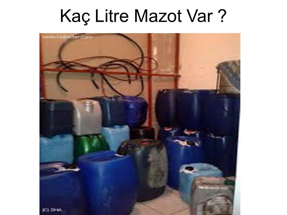 Kaç Litre Mazot Var ?