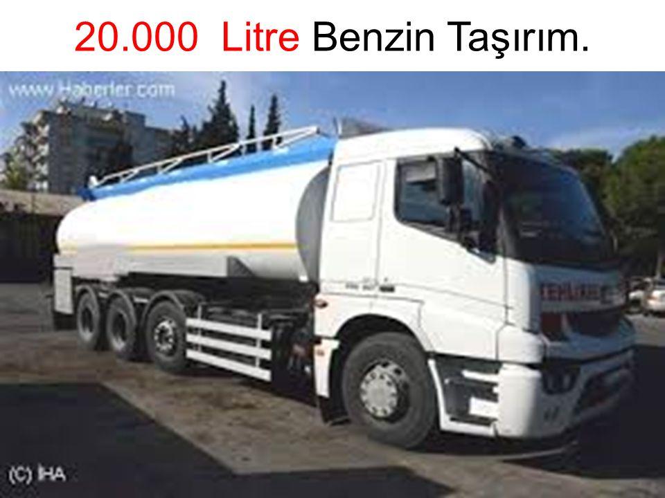20.000 Litre Benzin Taşırım.