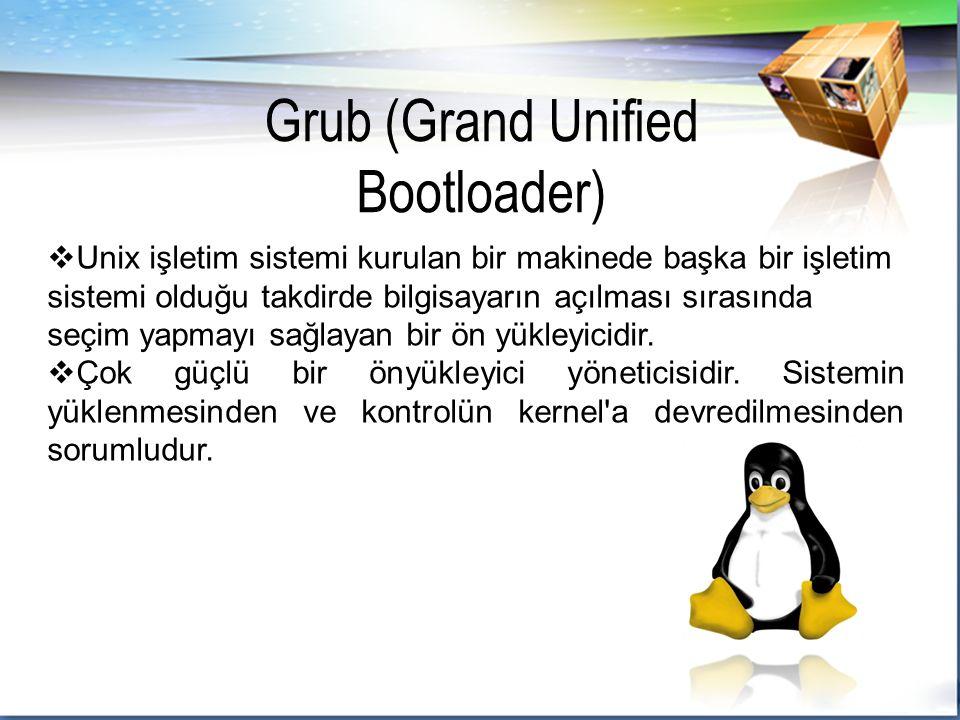  Unix işletim sistemi kurulan bir makinede başka bir işletim sistemi olduğu takdirde bilgisayarın açılması sırasında seçim yapmayı sağlayan bir ön yükleyicidir.