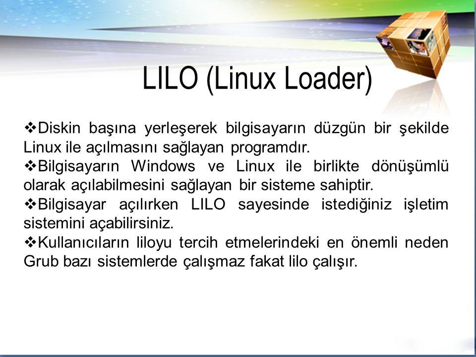  Diskin başına yerleşerek bilgisayarın düzgün bir şekilde Linux ile açılmasını sağlayan programdır.