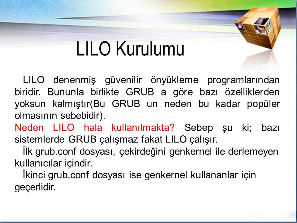 LILO denenmiş güvenilir önyükleme programlarından biridir.