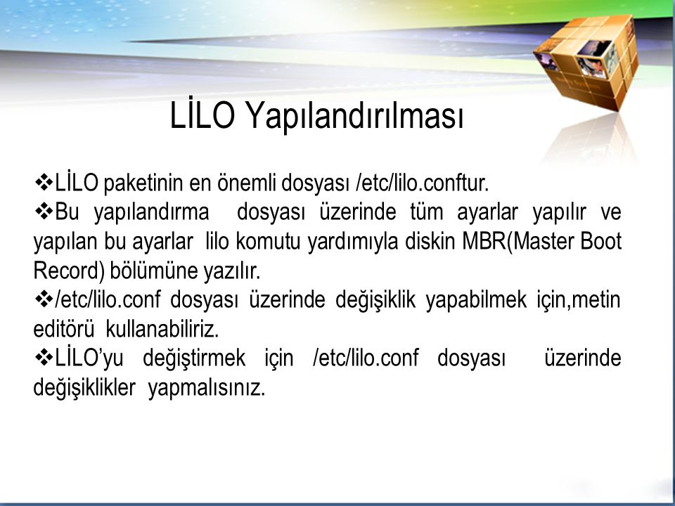  LİLO paketinin en önemli dosyası /etc/lilo.conftur.