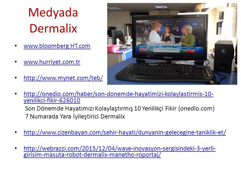 Medyada Dermalix www.bloomberg HT.com www.hurriyet.com.tr http://www.mynet.com/teb/ http://onedio.com/haber/son-donemde-hayatimizi-kolaylastirmis-10-