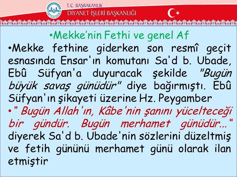 Mekke'nin Fethi ve genel Af Mekke fethine giderken son resmî geçit esnasında Ensar'ın komutanı Sa'd b. Ubade, Ebû Süfyan'a duyuracak şekilde