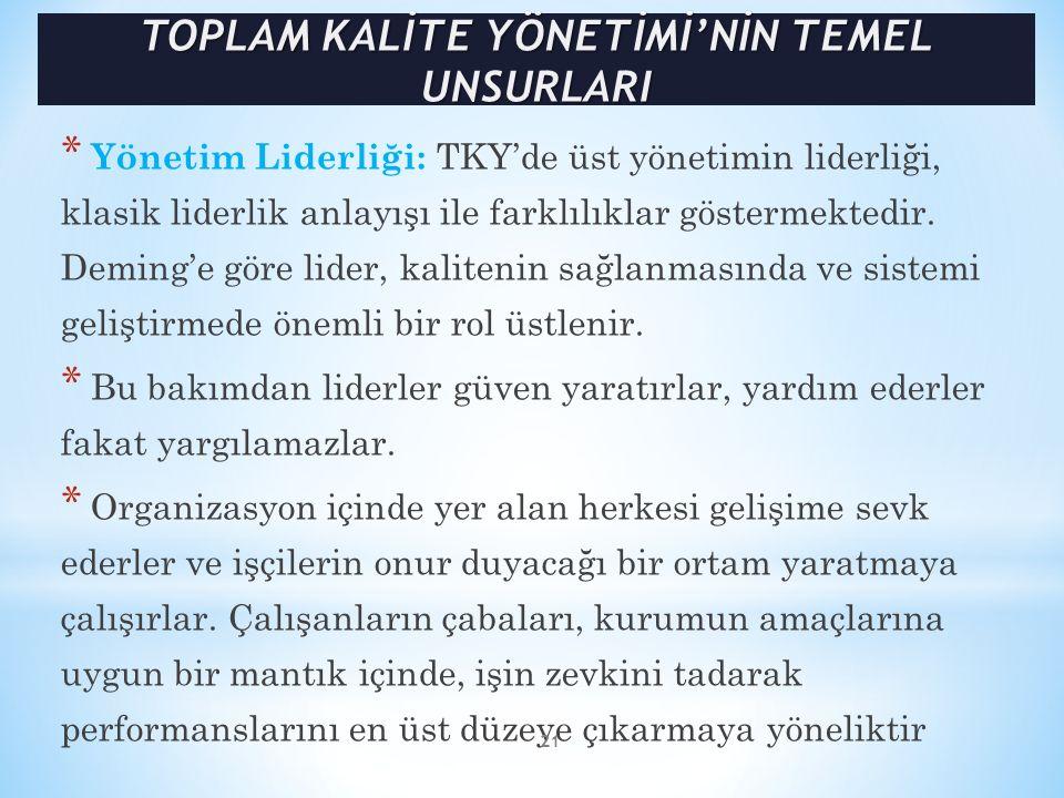 * Yönetim Liderliği: TKY'de üst yönetimin liderliği, klasik liderlik anlayışı ile farklılıklar göstermektedir. Deming'e göre lider, kalitenin sağlanma
