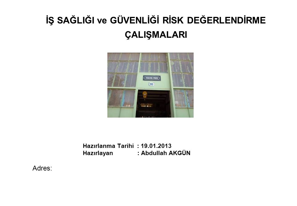 Amaç: Bu Rapor, Risk Analizi Projesi Çalışmalarının …..