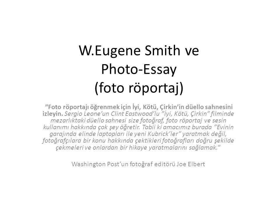 """W.Eugene Smith ve Photo-Essay (foto röportaj) """"Foto röportajı öğrenmek için İyi, Kötü, Çirkin'in düello sahnesini izleyin. Sergio Leone'un Clint Eastw"""