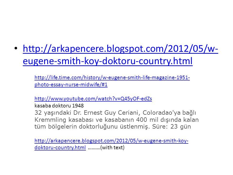 http://arkapencere.blogspot.com/2012/05/w- eugene-smith-koy-doktoru-country.html http://arkapencere.blogspot.com/2012/05/w- eugene-smith-koy-doktoru-c