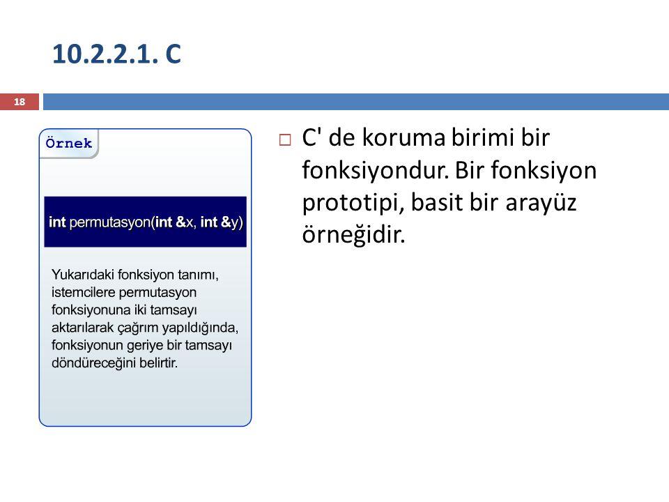 10.2.2.1. C 18  C' de koruma birimi bir fonksiyondur. Bir fonksiyon prototipi, basit bir arayüz örneğidir.
