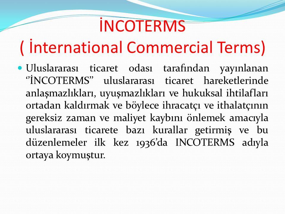 İNCOTERMS İncoterms teslim şekilleri 4 ana grupta toplanır.