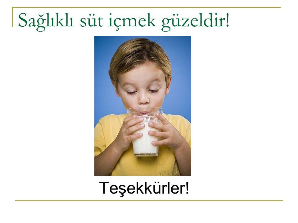 Sağlıklı süt içmek güzeldir! Teşekkürler!