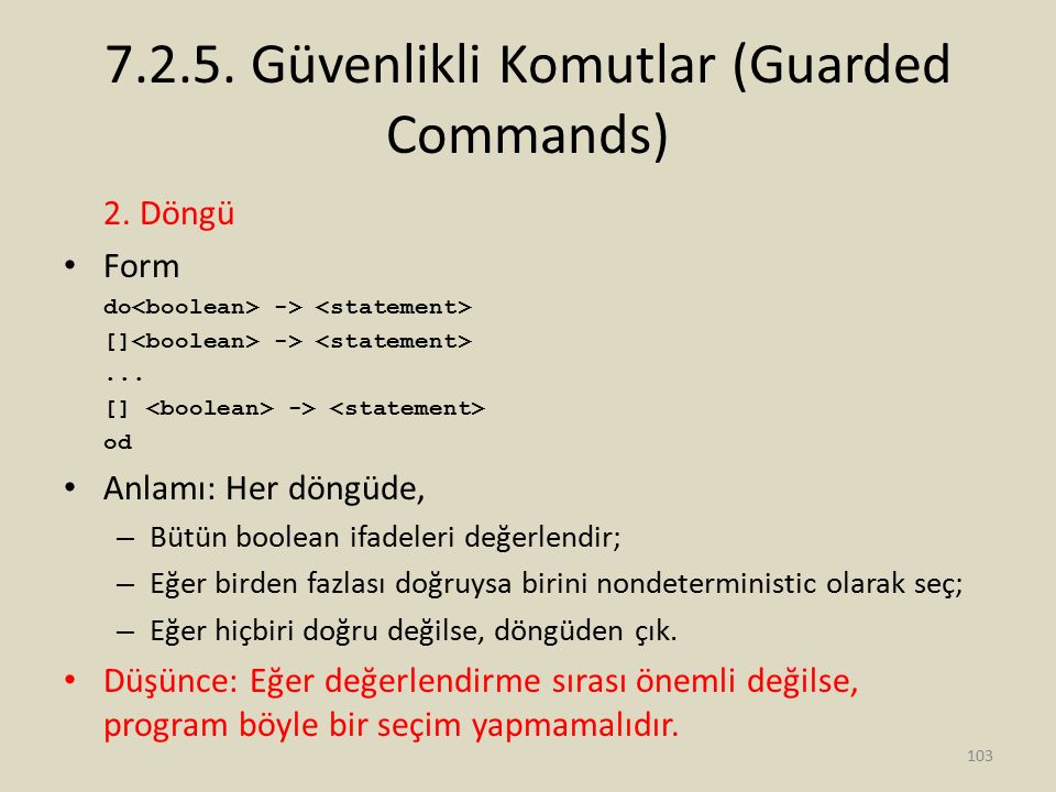 7.2.5.Güvenlikli Komutlar (Guarded Commands) 2. Döngü Form do -> [] ->...