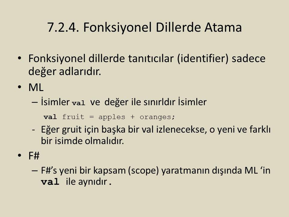 Fonksiyonel dillerde tanıtıcılar (identifier) sadece değer adlarıdır. ML – İsimler val ve değer ile sınırldır İsimler val fruit = apples + oranges; -E