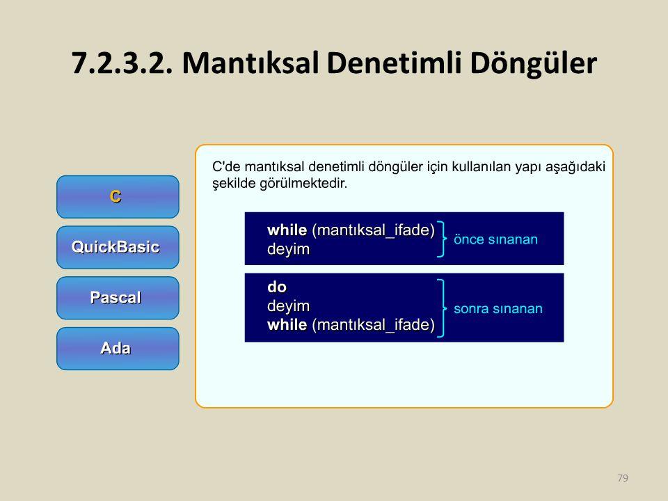 7.2.3.2. Mantıksal Denetimli Döngüler 79