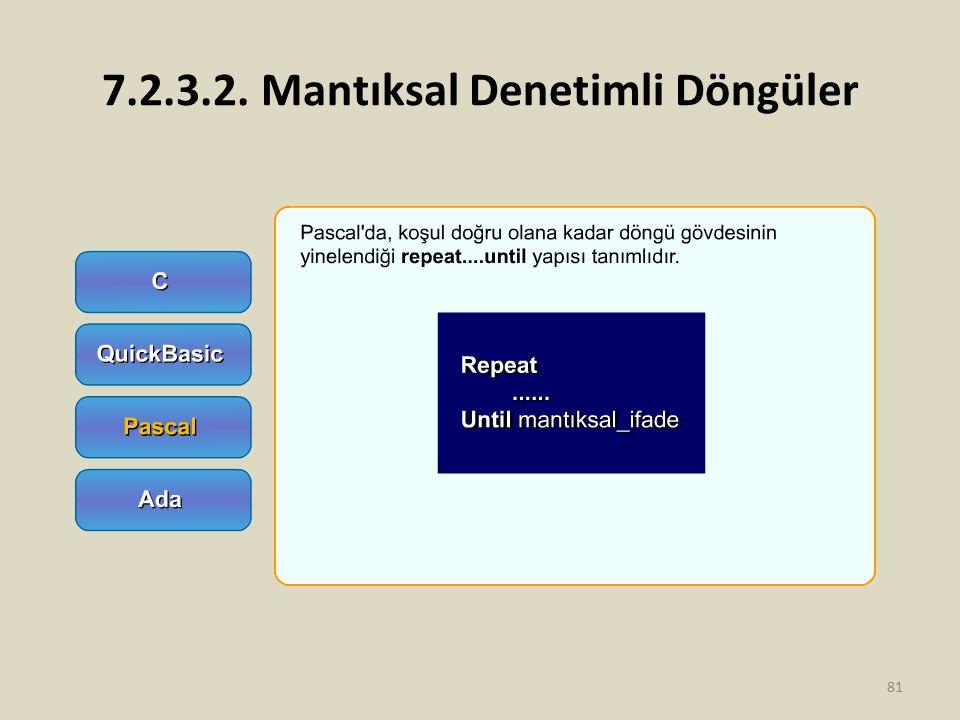 7.2.3.2. Mantıksal Denetimli Döngüler 81