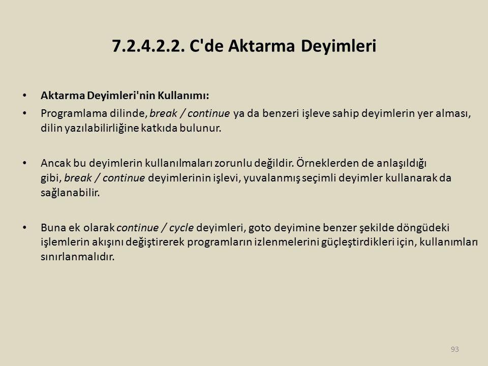 7.2.4.2.2. C'de Aktarma Deyimleri Aktarma Deyimleri'nin Kullanımı: Programlama dilinde, break / continue ya da benzeri işleve sahip deyimlerin yer alm
