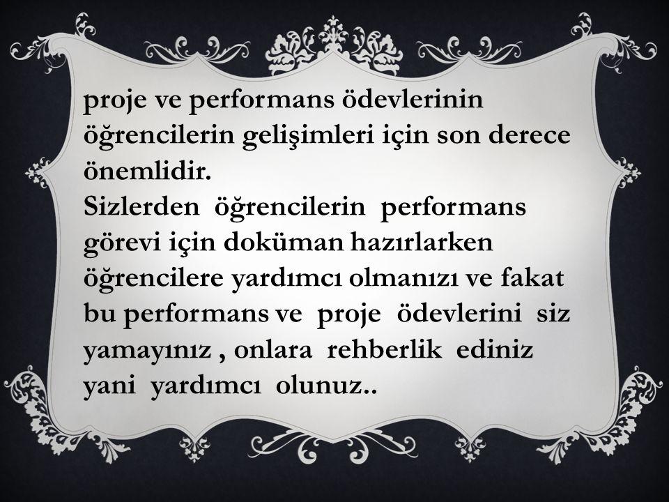 proje ve performans ödevlerinin öğrencilerin gelişimleri için son derece önemlidir.