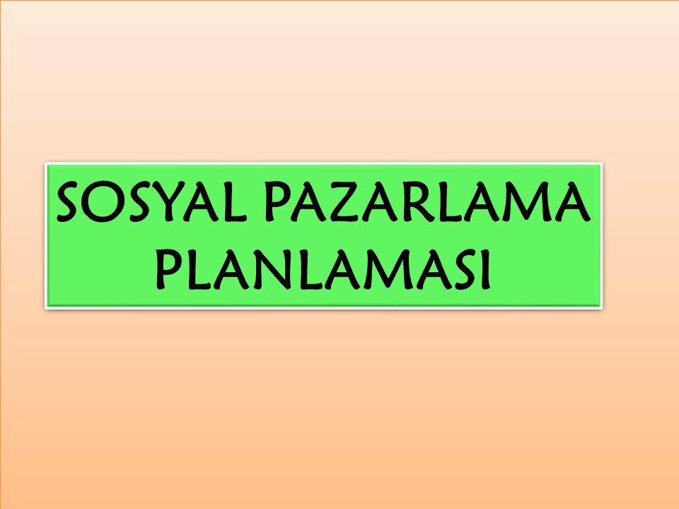 SOSYAL PAZARLAMA PLANLAMASI SOSYAL PAZARLAMA PLANLAMASI
