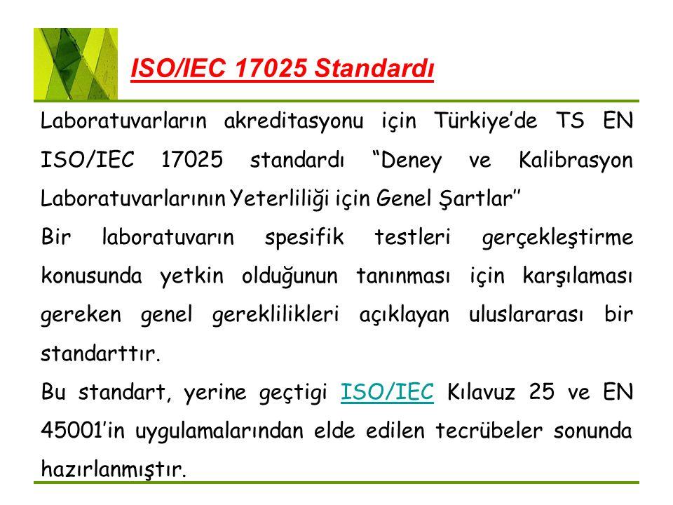 """ISO/IEC 17025 Standardı Laboratuvarların akreditasyonu için Türkiye'de TS EN ISO/IEC 17025 standardı """"Deney ve Kalibrasyon Laboratuvarlarının Yeterlil"""